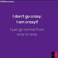 I am CRAZY! #UpsideMe #OWomaniya