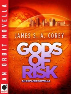 Gods of Risk: An Expanse Novella (The Expanse) by James S.A. Corey | LibraryThing