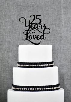 25 Years Loved Classy 25th Birthday Cake Topper 25 Anniversary Cake Topper- (S245) by ChicagoFactory! Find it now at http://ift.tt/1QOFvQV!