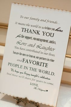 Reception thank you. Perhaps in a pretty frame at the guest book table, or incorporate with menu as above? More