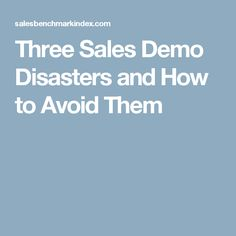 Don't make these three big Demo Blunders. Prepare for your demo and use a guide to ensure success and increase your win rate. Insight, Third