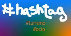 Hashtag y turismo (1ª Parte): Cómo utilizarlos en tu empresa turística. - Turismo y Ocio 2.0