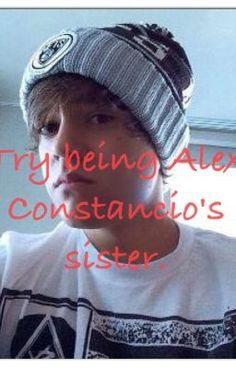 "Read ""Try Being Alex Constancio's Sister.(Austin Mahone FanFiction/Love Story)"""