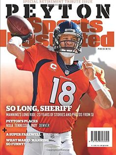 Sports Illustrated Peyton Manning Retirement Tribute Issue - Denver Broncos Cover: So Long, Sheriff by Editors Of Sports Illustrated http://www.amazon.com/dp/1683303695/ref=cm_sw_r_pi_dp_LnNbxb042TTZX