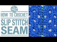 How to Crochet the Slip Stitch Seam. How to Crochet the Slip Stitch Seam from New Stitch A Day. Watch the latest episode of New Stitch A Day on Blip! For written instructions and photos please visit: . Crochet Classes, Crochet Videos, Learn To Crochet, Crochet Buttons, Crochet Yarn, Free Crochet, Crochet Granny, Crochet Stitches Patterns, Stitch Patterns