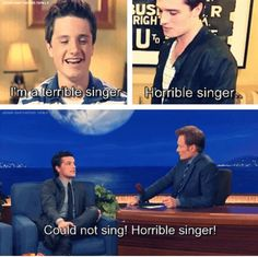Josh in this interviews telling how terrible he is as a singer...Josh i dont care as long as i can see and hear you sing! ahaha