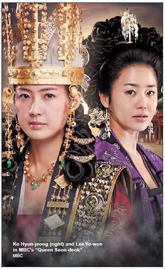 Rivals -- Great Queen Seondeok (L) and Lady Mishil (R)       Queen Seondeok(Hangul:선덕여왕;RR:Seondeok Yeowang) is a 2009South Koreanhistorical drama as part ofMBCtelevision network 48th-founding anniversary special drama, starringLee Yo-won,Go Hyun-jung,Uhm Tae-woong,Park Ye-jin,Kim Nam-gilandYoo Seung-ho. It chronicles the life ofQueen Seondeok of Silla. It aired onMBCfrom 25 May to 22 December 2009 on Mondays and Tuesdays at 21:55 for 62 episodes.