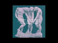 Mode Moderne - Piss & Flowery Poetry ((OFFICIAL AUDIO))