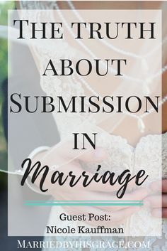 Guest Post By: Nicole Kauffman Wives submit to your husbands as you do to the Lord. -Ephesians 5:22 What a backwards concept in our culture today. With so much emphasis on feminism, independence and self-sufficiency, godly submission in marriage tends to get swept under the rug. But what if submission wasn't passivity? What if submission didn't mean simply swallowing your desires and surrendering your sufficiency altogether? When Paul speaks of submission in marriage, he is pain...