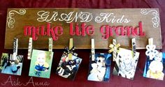 """Grand kids make life Grand"" photo board.  Would make a great gift idea! -- Ask Anna"