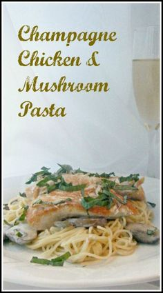 Champagne Chicken & Mushroom Pasta Recipe - quick dinner recipe perfect for New Year's! snappygourmet.com