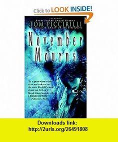 November Mourns (9780553587203) Tom Piccirilli , ISBN-10: 055358720X  , ISBN-13: 978-0553587203 ,  , tutorials , pdf , ebook , torrent , downloads , rapidshare , filesonic , hotfile , megaupload , fileserve