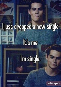 HAHAHAHA THIS IS SOO FUNNY. Just so everyone knows though, I really am single..