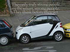 The only truly strong people are the smart, strong people.  They think before they act. www.garygreenfield.com