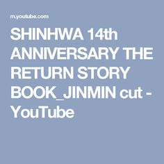 SHINHWA 14th ANNIVERSARY THE RETURN STORY BOOK_JINMIN cut - YouTube