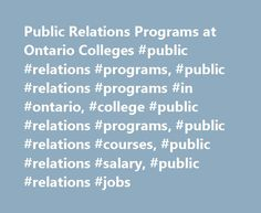 Public Relations Programs at Ontario Colleges #public #relations #programs, #public #relations #programs #in #ontario, #college #public #relations #programs, #public #relations #courses, #public #relations #salary, #public #relations #jobs http://finances.remmont.com/public-relations-programs-at-ontario-colleges-public-relations-programs-public-relations-programs-in-ontario-college-public-relations-programs-public-relations-courses-public-rela/  # Public Relations Programs at Ontario…