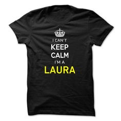 I Cant Keep Calm Im A LAURA - #gift for girls #small gift. GET IT => https://www.sunfrog.com/Names/I-Cant-Keep-Calm-Im-A-LAURA-DB4B83.html?68278
