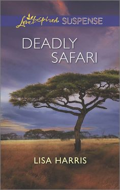 Lisa Harris - Deadly Safari