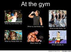 gym memes | At the gym... - Meme Generator What i do