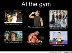 gym memes | At the gym... - Meme Generator What i do