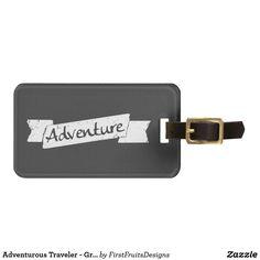Adventurous Traveler - Grunge Style Banner on Gray Bag Tag Adventure! A grunge style banner on gray.