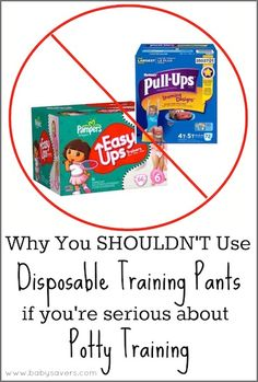 Why you shouldn't use disposable training pants (Pull-Ups) if you're serious about potty training.