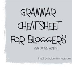 Common Writing Mistakes: Grammar Cheat Sheet for Bloggers | Inspired By Family Magazine