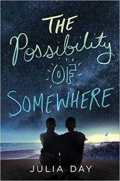 Cover Reveal: The Possibility of Somewhere by Julia Day - On sale September 6, 2016! #CoverReveal