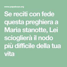 Se reciti con fede questa preghiera a Maria stanotte, Lei scioglierà il nodo più difficile della tua vita