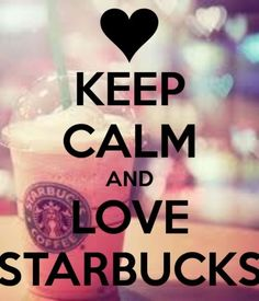 KEEP CALM AND LOVE STARBUCKS. Another original poster design created with the Keep Calm-o-matic. Buy this design or create your own original Keep Calm design now. Starbucks Coffee, Starbucks Secret Menu, Starbucks Recipes, Starbucks Drinks, Starbucks Quotes, Starbucks Frappuccino, Starbucks Cakes, Disney Starbucks, Starbucks Logo