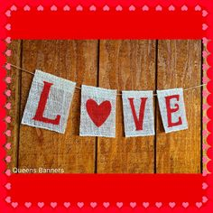 Love Burlap Banner Valentines Day decor. www.etsy.com/shop/queensbanners by QueensBanners