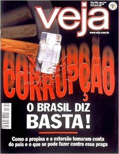 """'Em uma Galáxia distante... """" :-)) Esquerda Caviar: Revista Veja (2000) diz em matéria de capa que brasileiro disse basta à corrupção !"""