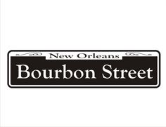 Bourbon Street New Orleans Street Signs 6 x 24 by KrazySignsUSA