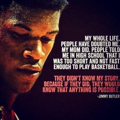 If I had to pick a guy to play 48 minutes every night Jimmy Butler would be it. What's he's been through drives him on the floor. Basketball Motivation, Basketball Skills, Basketball Funny, Basketball Quotes, Basketball Posters, Nba Quotes, Athlete Quotes, Sport Quotes, Life Quotes