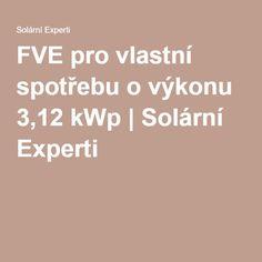 FVE pro vlastní spotřebu o výkonu 3,12 kWp   Solární Experti