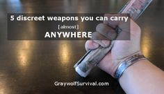 You can't always carry a weapon to defend yourself but with a little creativity and some training, there are many discreet weapons you can improvise.