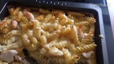 Zapekané cestoviny s kuracím mäsom a syrom - recept | Varecha.sk Fusilli, Macaroni And Cheese, Ethnic Recipes, Mac And Cheese