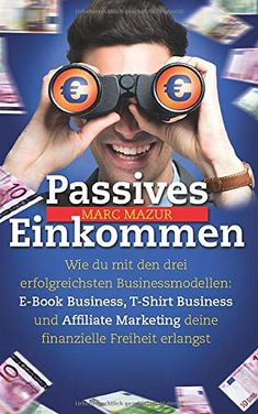 Business Model, Affiliate Marketing, Free Books, Monat, Wealth, Make Money On Internet, Passive Income, Erlangen, Save My Money