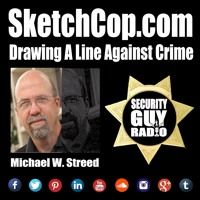[191] SketchCop.com - Drawing A Line Against Crime With Michael W. Streed by Security Guy Radio on SoundCloud