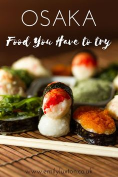 Five Foods You Have to Try in Osaka! Don't miss these five experiences in Japan's most delicious city...