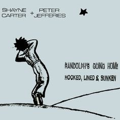 """""""Randolphs going home"""" by Shayne Carter and Peter Jefferies. Homage to departed Double Happys bandmate Wayne Elsey."""