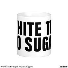 White Tea No Sugar Mug