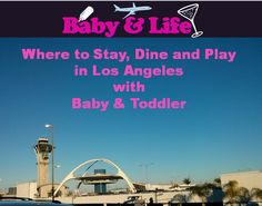 Los Angeles with Baby #MurphysDoLA - Baby and Life!