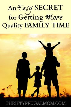 An Easy Secret for Getting More Quality Family Time - Thrifty Frugal Mom Parenting Advice, Kids And Parenting, Friends Are Family Quotes, Blessed Quotes, Marriage And Family, A Blessing, Family Kids, Quality Time, Mom Blogs