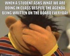the agenda is on the board... EVERYDAY. more teacher humor here: https://goo.gl/0MSnn1