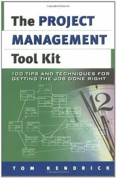 The Project Management Tool Kit: 100 Tips and Techniques for Getting the Job Done Right by Tom Kendrick PMP. $14.01. 256 pages. Publisher: AMACOM (January 31, 2004)
