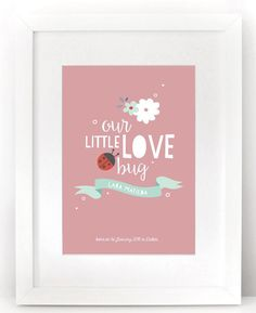 Little love bug / Personalised nursery wall art / cute baby birth announcement for a girl or boy / unframed print