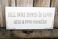 Cookie Bar Sign All You need is Love and a few by SignsToLiveBy, $29.95