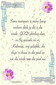 Lekker Dag, Goeie More, Inspirational Qoutes, Afrikaans Quotes, Condolences, Jesus Saves, True Words, Positive Thoughts, Gods Love