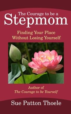 The Courage To Be A Stepmom: Finding Your Place Without Losing Yourself by Sue Patton Thoele http://www.amazon.com/dp/1482040565/ref=cm_sw_r_pi_dp_-6FKub1KDRE14